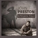 John Preston Releases New Song 'Superman Falls' to Benefit Valkyrie Initiative