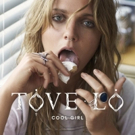 Tove Lo Returns with 'cool girl' Single