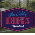 ELVIS PRESLEY'S MEMPHIS Opens this March