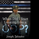 Former Police Officer Pens Memoir WHEN DID I START LOOKING LIKE A COP?