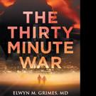Elwyn M. Grimes Announces THE THIRTY MINUTE WAR