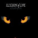 ILLUSION OF LIFE is Released