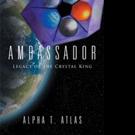 Alpha T. Atlas Releases AMBASSADOR