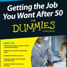 Wiley and AARP Announce GETTING THE JOB YOU WANT AFTER 50 FOR DUMMIES