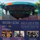NYT Folksbiene's YIDDISH SOUL to Return to SUMMERSTAGE This June