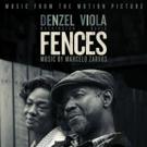 FENCES Original Motion Picture Soundtrack Arrives Today