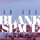 FIRST LISTEN: Ryan Adams Covers Taylor Swift's 'Blank Space' & More