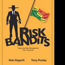 RISK BANDITS by Rob Hogarth and Tony Pooley is Released