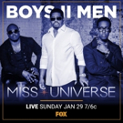 Boyz II Men & More Set for MISS UNIVERSE, Airing Live on FOX 1/29