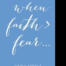 WHENB FAITH FEAR is Released