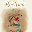 Lucy Treloar Shares A MUSICIAN'S RECIPES