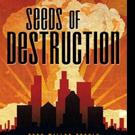 SEEDS OF DESTRUCTION is Released