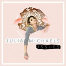 Julia Michaels Debuts Music Video for New Single 'Issues'