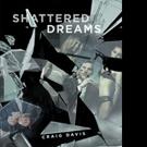 Craig Davis Shares SHATTERED DREAMS
