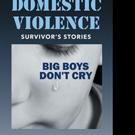 Ken Butler Releases 'Domestic Violence Survivor's Stories: Big Boys Don't Cry'