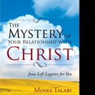 Moses Talabi Pens THE MYSTERY OF YOUR RELATIONSHIP WITH CHRIST