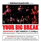 Gold Coast Arts Center's 4th Annual 'Your Big Break' Semifinals Set for This March