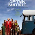 VIDEO: Go Behind–the–scenes of CAPTAIN FANTASTIC in This Brand New Featurette!