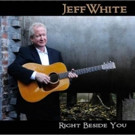 New Music from Jeff White - The 'Musician's Musician'