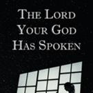 Sandra Gauna Pens 'The Lord Your God has Spoken'
