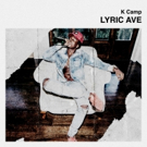 Interscope Recording Artist K Camp to Release Six-Track EP 'Lyric Ave' 9/2