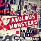Orange County's New Play Festival presents FABULOUS MONSTERS by Diana Burbano