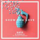 KATO & Sigala ft Hailee Steinfeld - 'Show You Love'