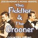 Victoria Playhouse Petrolia to Present THE FIDDLER & THE CROONER