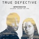 ImprovBoston's TRUE DETECTIVE Parody to Return This January