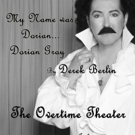 BWW Preview: Dorian Gray Opens at the Overtime This Weekend