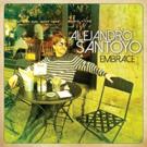 Alejandro Santoyo Launches Third Album 'Embrace'