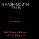 Jack Flynn Pens SMASH-MOUTH JESUS