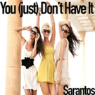 Sarantos Releases  New Pop Top 40 Song 'You (just) Don't Have It'