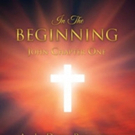 IN THE BEGINNING JOHN CHAPTER ONE is Released