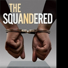 THE SQUANDERED by David Putnam is Released