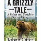Johan Otter Shares A GRIZZLY TALE