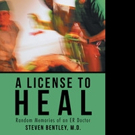 A LICENSE TO HEAL is Released