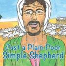 JUST A PLAIN POOR SIMPLE SHEPHERD is Released