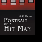 B. B. Moreno Pens PORTRAIT OF A HIT MAN