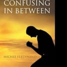 Michee Ferdinand Releases CONFUSING IN BETWEEN