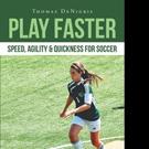 Thomas DeNigris Releases PLAY FASTER
