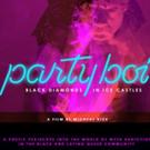 "New Documentary Film ""parTy boi: black diamonds in ice castles"" Exposes Hidden Drug Epidemic within Urban LGBTQ Community"