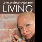 Georgette Elizabeth Correa Pens DON'T LET LIFE STOP YOU FROM LIVING