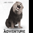 James Worden Shares AN ADVENTURE WITH PETER