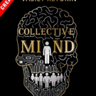 New Sci-Fi Thriller, COLLECTIVE MIND is Released