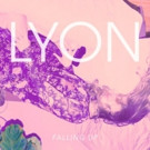 LYON Announces 'Falling Up' EP Out 9/16; Drops Surreal 'bodytalk' Video