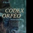 Michael Charles Tobias Pens New Novel, CODEX ORFEO