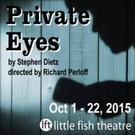 Little Fish Theatre to Continue Season with PRIVATE EYES