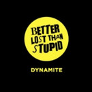 Better Lost Than Stupid Unveil Debut Track and Free Download 'Diynamite'