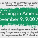 Kristen Anderson-Lopez, Terrence McNally, Theresa Rebeck and More Respond to the 2016 Election with MORNING IN AMERICA at Primary Stages